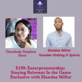 E199: Enterpreneurship: Staying Relevant In The Game With Elandas Miller