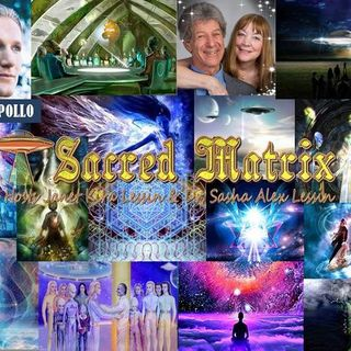 Adam Apollo ~ 05/19/19 ~ Sacred Matrix ~ Hosts Janet & Dr. Sasha Alex Lessin