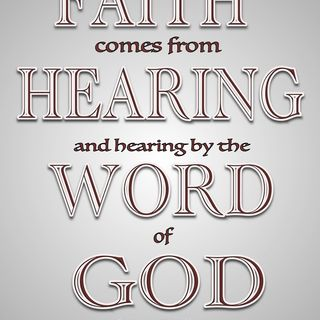 Faith Comes by Hearing (Romans 10:9-21)