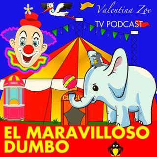 EL MARAVILLOSO DUMBO 🎪🐘 Valentina Zoe Disney 🌻 | Dumbo y el Ratoncito Timoteo 🐭