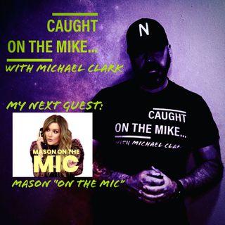 Episode 21- Mason on the Mic