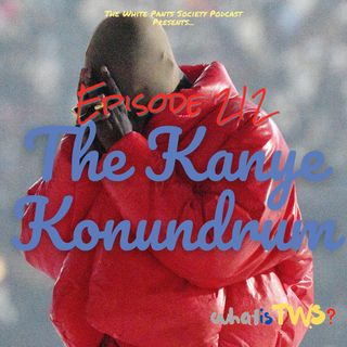 Episode 212 - The Kanye Konundrum