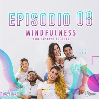 Ep 08 Mindfulness
