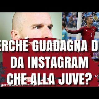 Perché Cristiano Ronaldo guadagna di più da Instagram che alla Juve