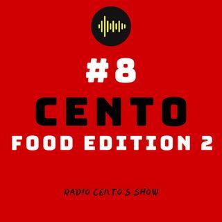 #8 - Cento Food Edition 2