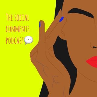 The Social Comments Podcast- African culture