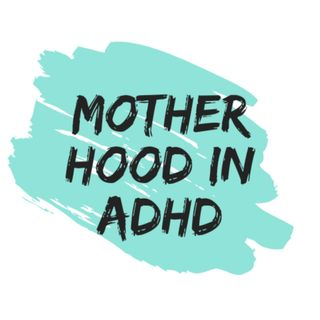 Motherhood in ADHD