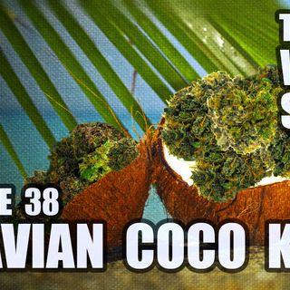 38: Muavian Coco Kush