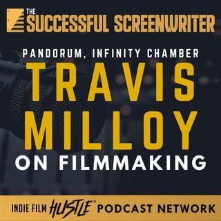 Ep60 - Travis Milloy on Filmmaking