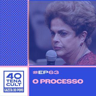 """Quarentena Cult #63: Documentário sobre """"golpe"""" de Dilma é uma divertida obra de ficção"""
