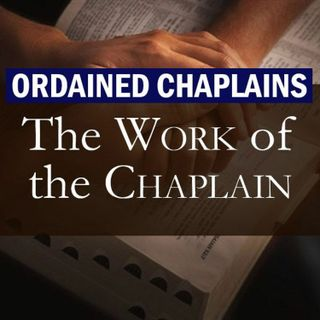 Keeping the Chaplain Accountable, Part 1 (Work of the Chaplain #73)