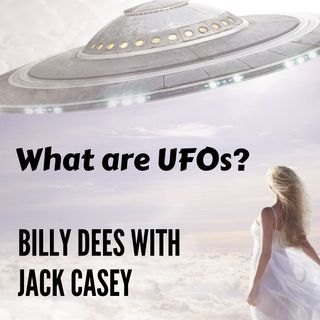 UFO Pentagon Videos - Are We Alone? Billy Dees with Jack Casey