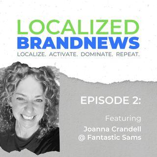 Localized BrandNews Vodcast - Featuring Fantastic Sams Joanna Crandell