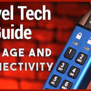 Hands-On Tech: Travel Tech Guide - Storage & Connectivity for the Mobile Geek