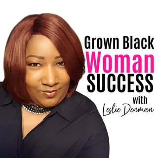 GBWSP EP 2  The Mindset of a Grown Black Woman