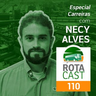 Rotacast CSP #110 - Especial Carreiras, com Necy Alves