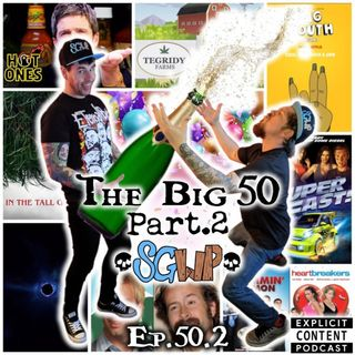 Ep 50 - The Big 50 PT2
