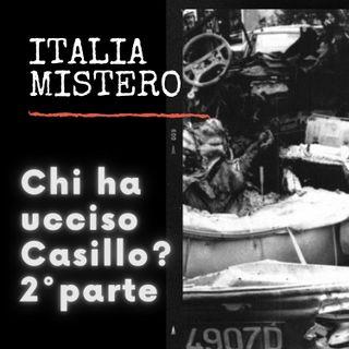 Chi ha ucciso Casillo (2°parte)