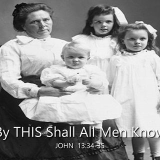 "10-21-18  MESSAGE - ""By THIS Shall All Men Know"""