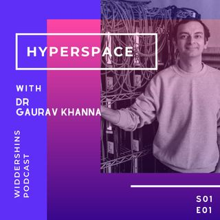 S01E01 - Hyperspace with Dr Gaurav Khanna
