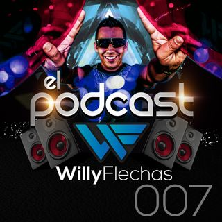 El Podcast del Dj Willy Flechas 007