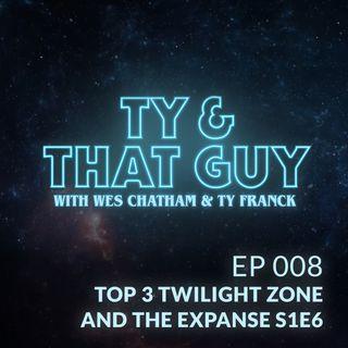 Ep. 008 - Top 3 Twilight Zone & The Expanse S1E6