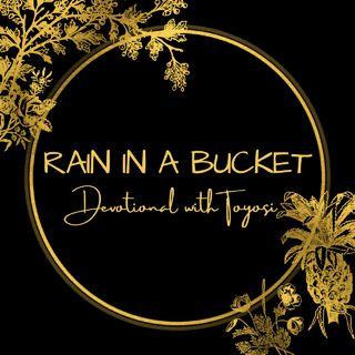 Rain In A Bucket: Devotional With Toyosi