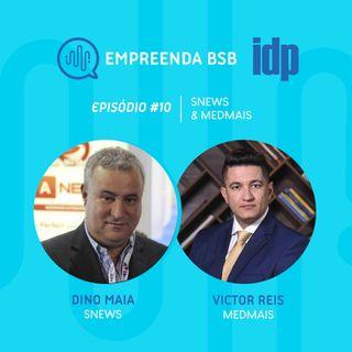 Empreenda BSB #10 | Grandes Empresas, com SNEWS e MEDMAIS