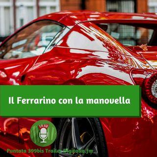 Trailer 399bis: Il Ferrarino con la manovella