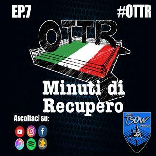 OTTR Minuti Di Recupero: Ep.7 - Carlo Pedersoli Jr.
