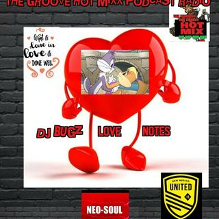 THE GROOVE HOT MIXX PODCAST RADIO DJ BUGZ LUV NOTES