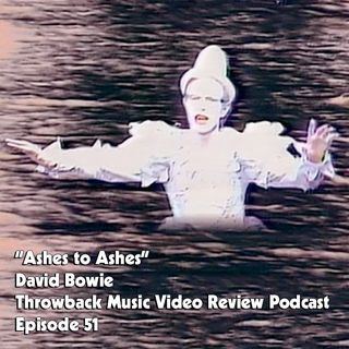 Ep. 51-Ashes to Ashes (David Bowie)