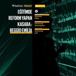 Eğitimde Reform Yapan Kasaba: Reggio Emilia