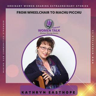 From Wheelchair to Machu Picchu ~ Kathryn Easthope