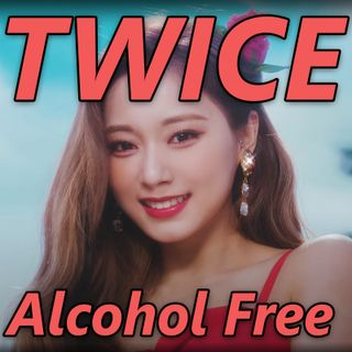 """TWICE's """"Alcohol-Free"""" is Actually Avant-Garde"""