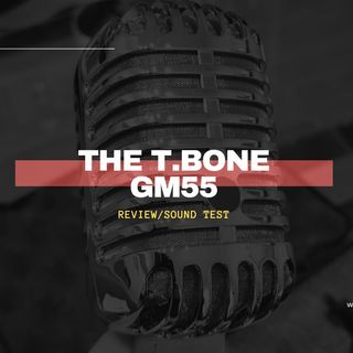 The T.Bone GM55 (Review/Recensione)