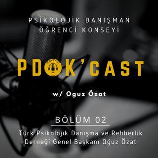 PDOK'cast #2 | Oğuz Özat 3. Bölüm