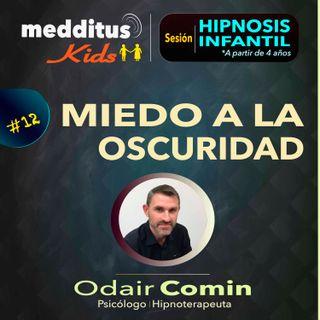 #12  Hipnosis para Superar lo Miedo a la Oscuridad | Dr. Odair Comin