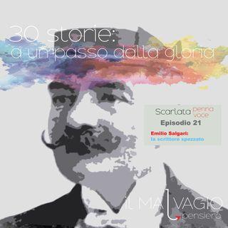 21 - Emilio Salgari: lo scrittore spezzato