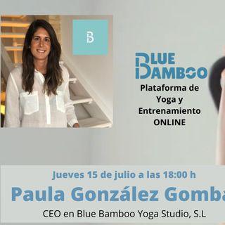 #ValienteEntrevista14 a Paula González Gombao, CEO en Blue Bamboo Yoga Studio, S.L.