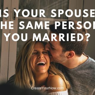 1344 Is Your Spouse the Same Person You Married?