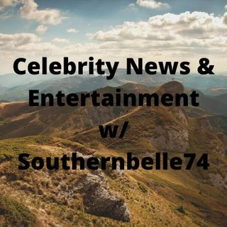 Celebrity News & Entertainment w/ Southernbelle74