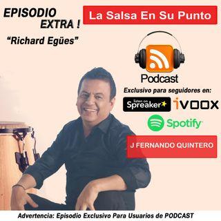 EPISODIO EXTRA-Richard Egües