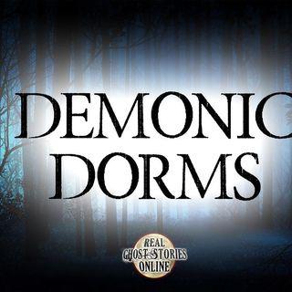 Demonic Dorms | Haunted, Paranormal, Supernatural