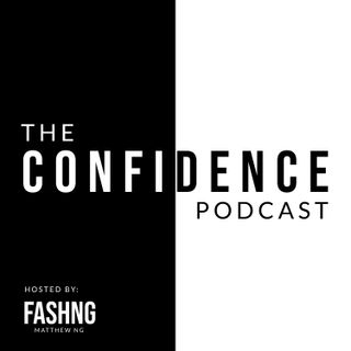 EP1 : How did I become SO confident?