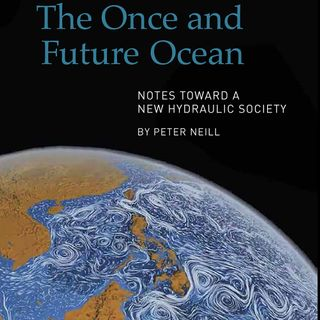 Peter Neill: The Once and Future Ocean