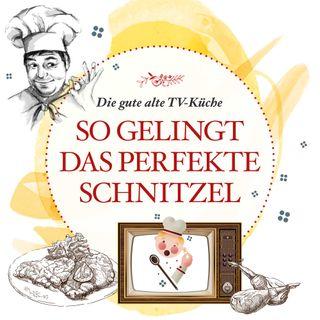 Die gute alte Fernsehküche oder das perfekte Schnitzel - #18