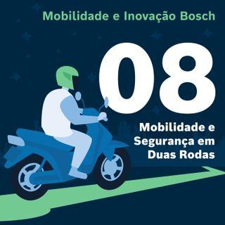 Mobilidade e Inovação Bosch #08 - Mobilidade e segurança em duas rodas