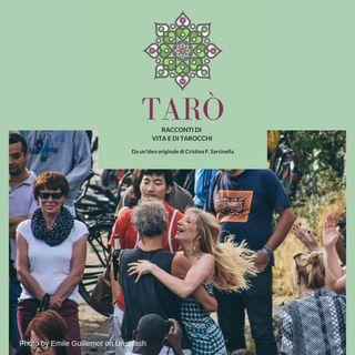 Tarò - Puntata 29: L'arcano del Mondo, la danza della Matta e la Gioia come accordo tra i ritmi