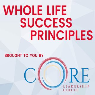 Whole-Life Success Principles from CORE
